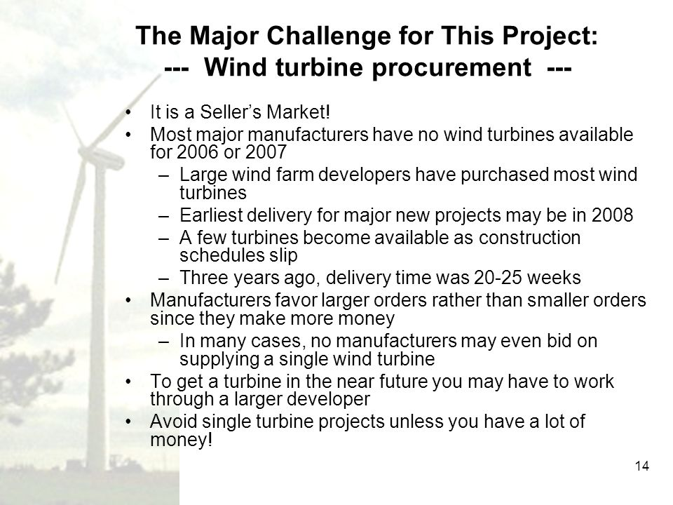 The Major Challenge for This Project: --- Wind turbine procurement ---
