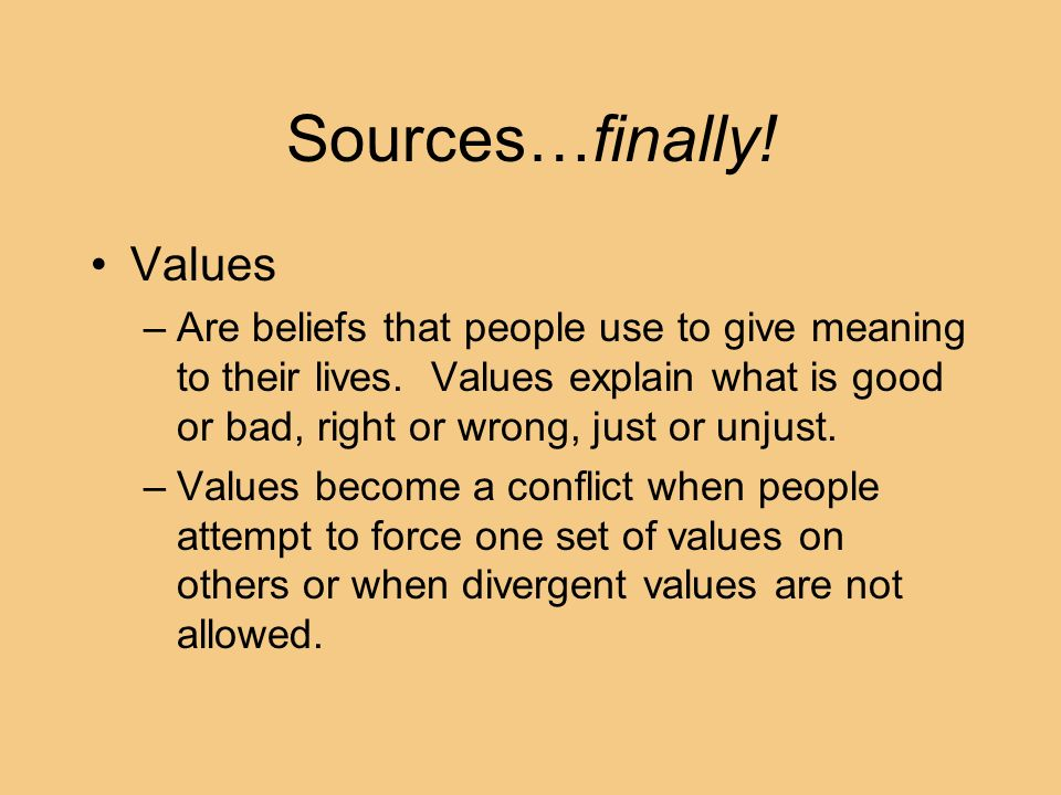 Sources…finally! Values