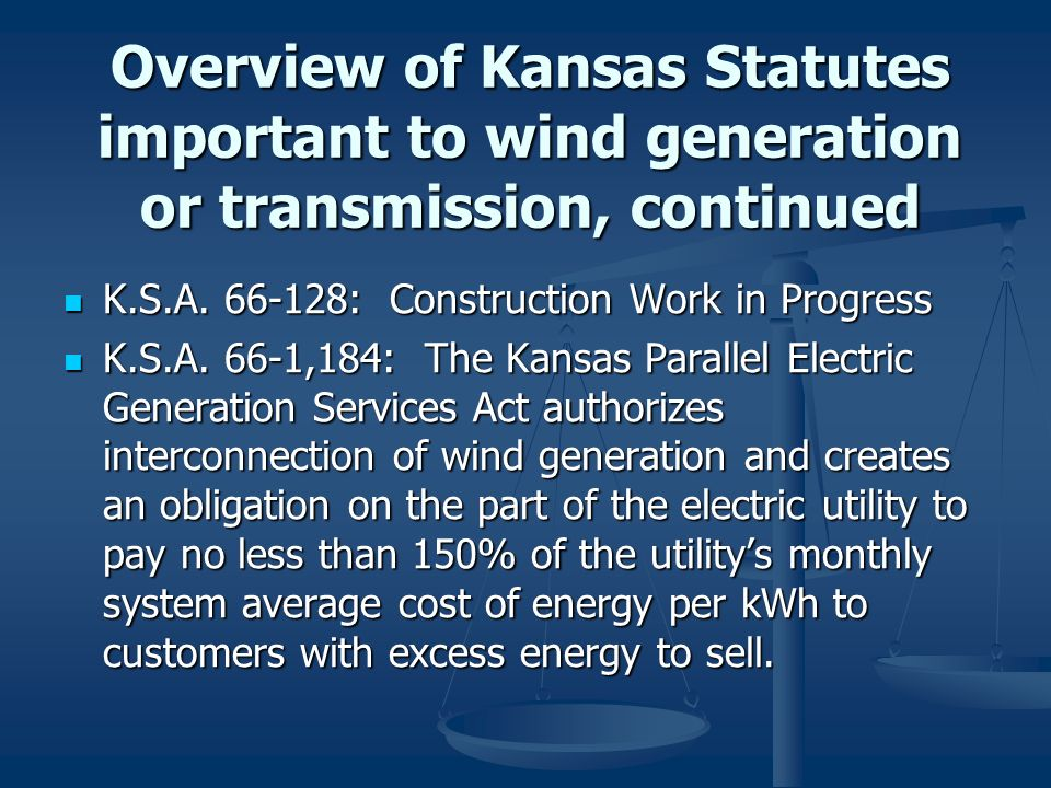 Overview of Kansas Statutes important to wind generation or transmission, continued