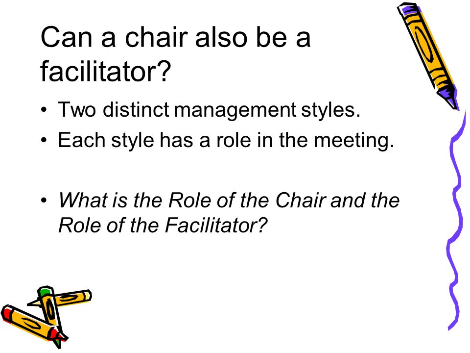 Can a chair also be a facilitator