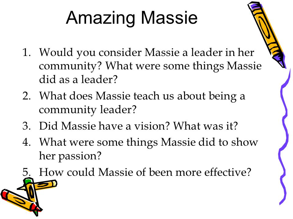 Amazing Massie Would you consider Massie a leader in her community What were some things Massie did as a leader