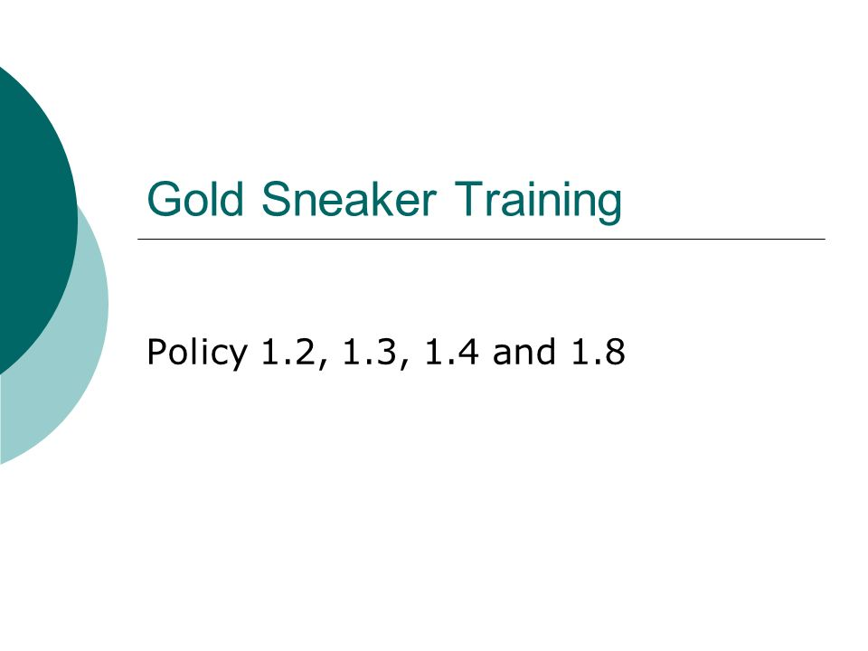 Gold Sneaker Training Policy 1.2, 1.3, 1.4 and 1.8