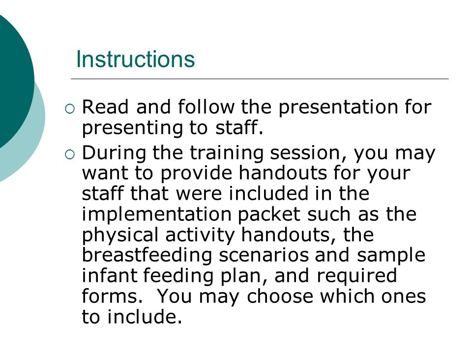 Instructions Read and follow the presentation for presenting to staff.