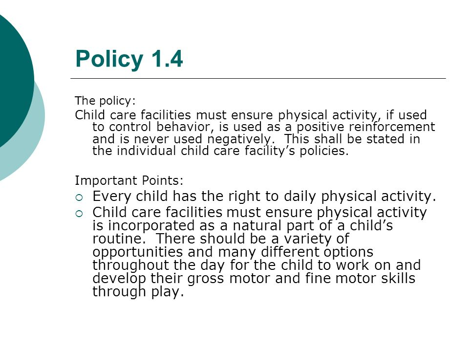 Policy 1.4 Every child has the right to daily physical activity.