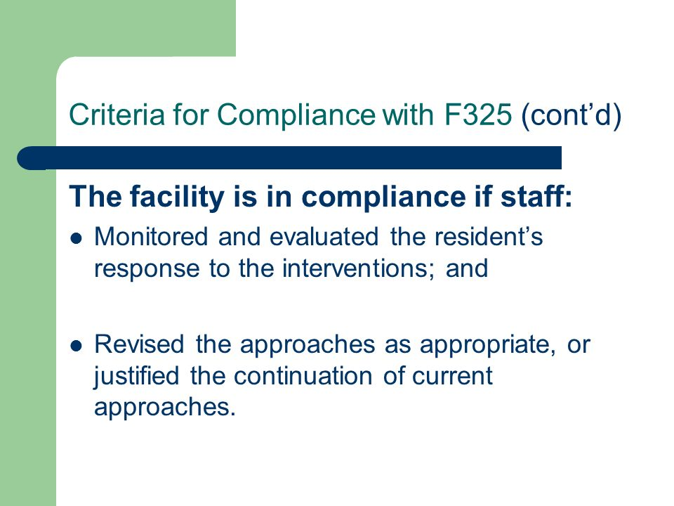 Criteria for Compliance with F325 (cont'd)