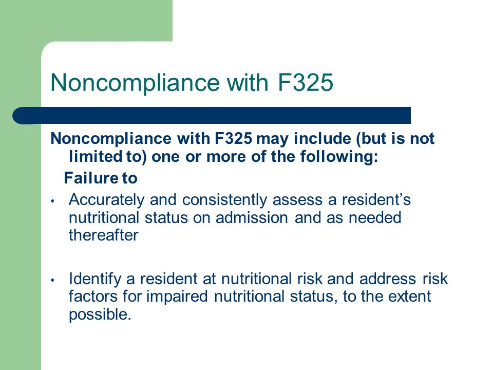 Noncompliance with F325 Noncompliance with F325 may include (but is not limited to) one or more of the following: