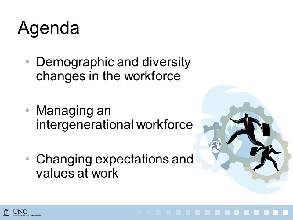 Agenda Demographic and diversity changes in the workforce