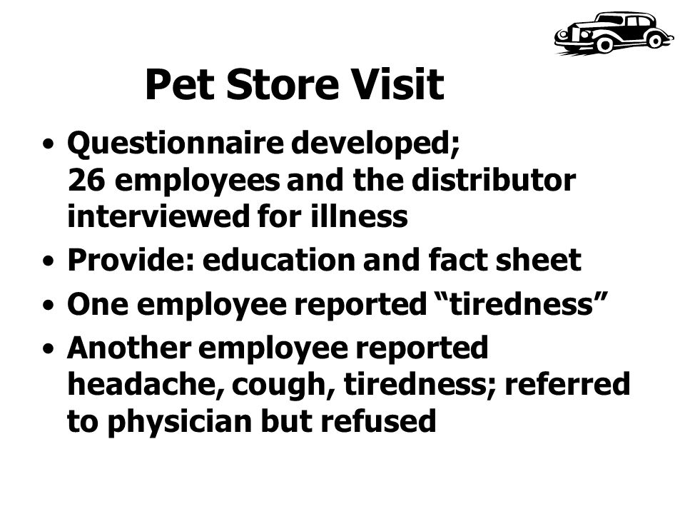 Pet Store Visit Questionnaire developed; 26 employees and the distributor interviewed for illness.