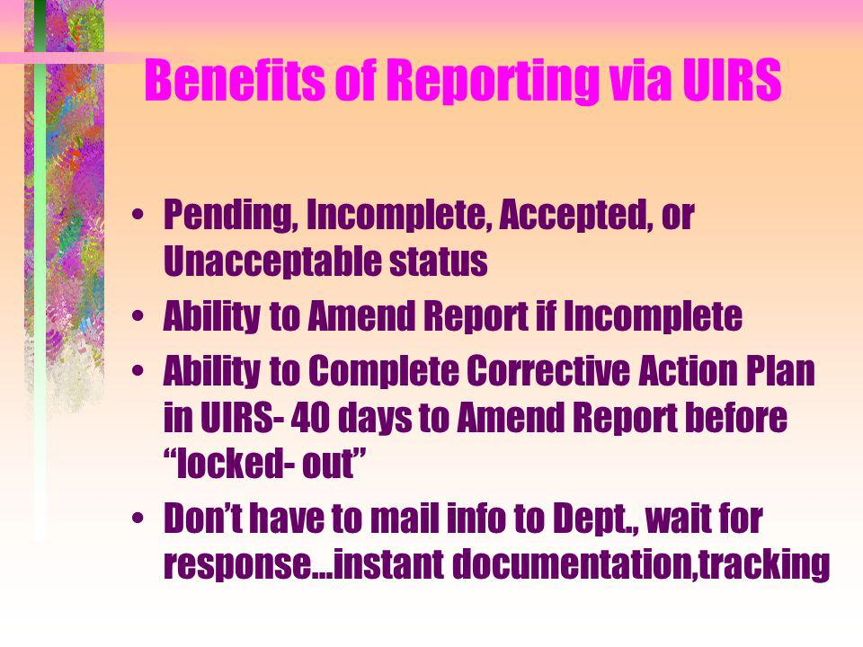 Benefits of Reporting via UIRS