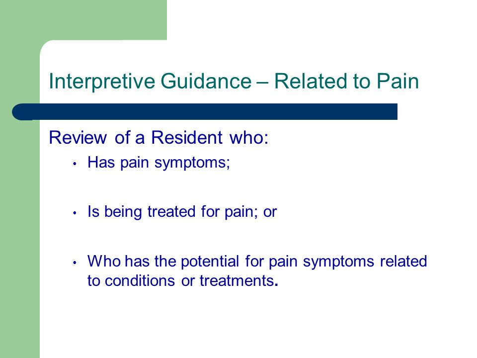 Interpretive Guidance – Related to Pain