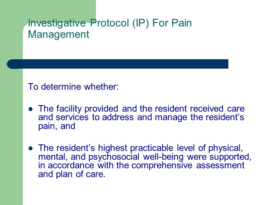 Investigative Protocol (IP) For Pain Management