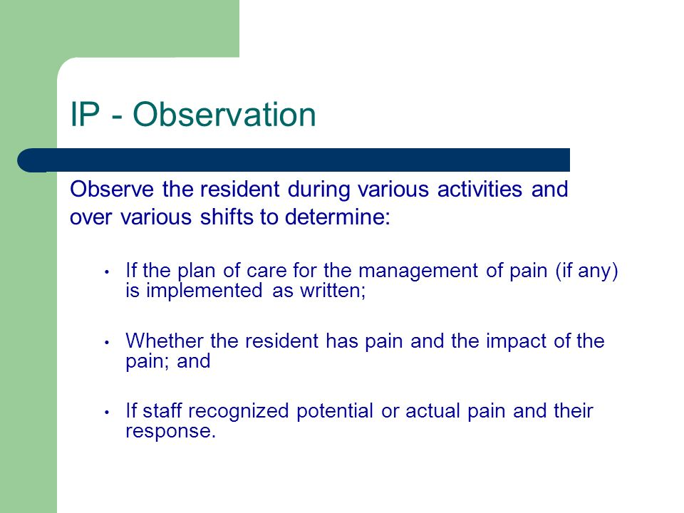 IP - Observation Observe the resident during various activities and