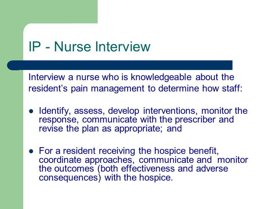 IP - Nurse Interview Interview a nurse who is knowledgeable about the