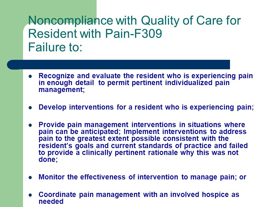 Noncompliance with Quality of Care for Resident with Pain-F309 Failure to: