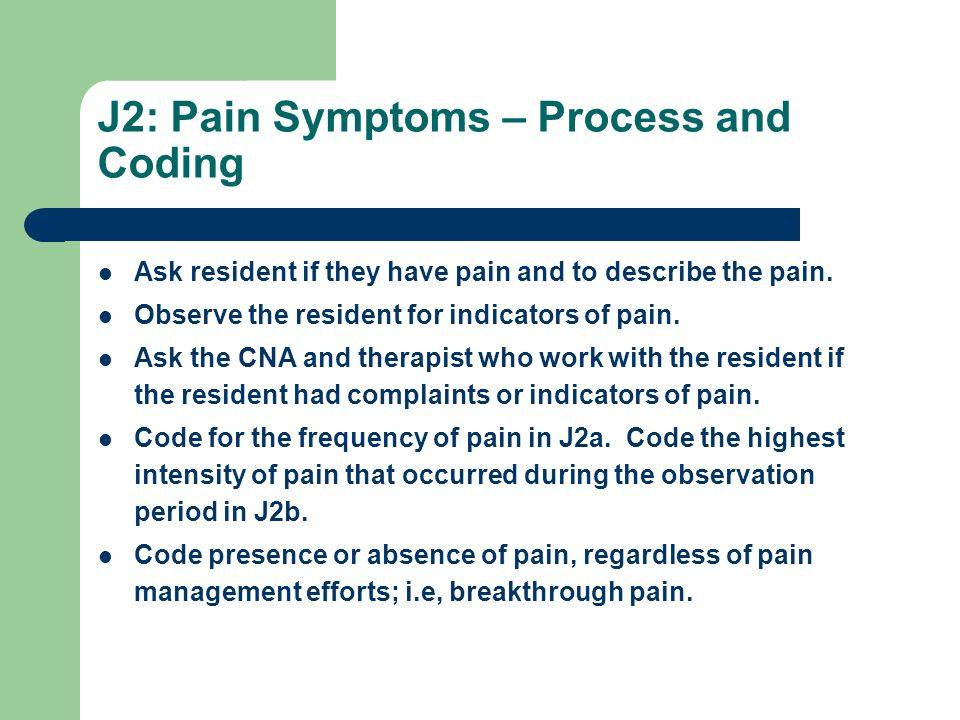 J2: Pain Symptoms – Process and Coding
