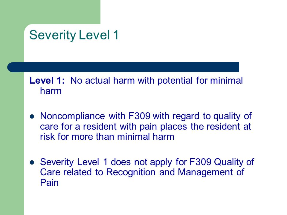 Severity Level 1 Level 1: No actual harm with potential for minimal harm.