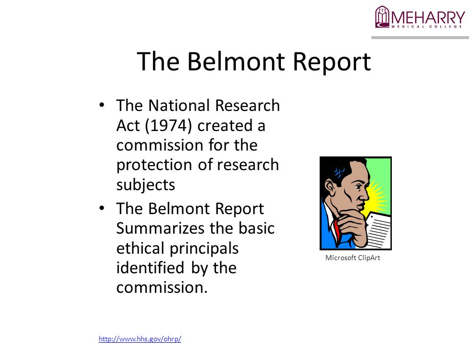 The Belmont Report The National Research Act (1974) created a commission for the protection of research subjects.