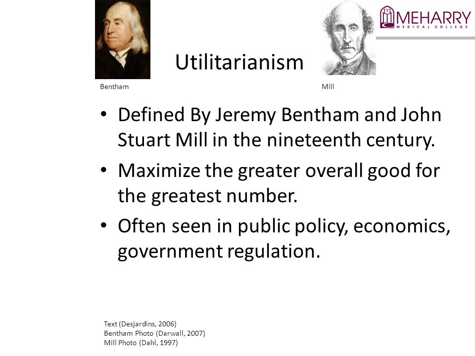 Utilitarianism Bentham. Mill. Defined By Jeremy Bentham and John Stuart Mill in the nineteenth century.