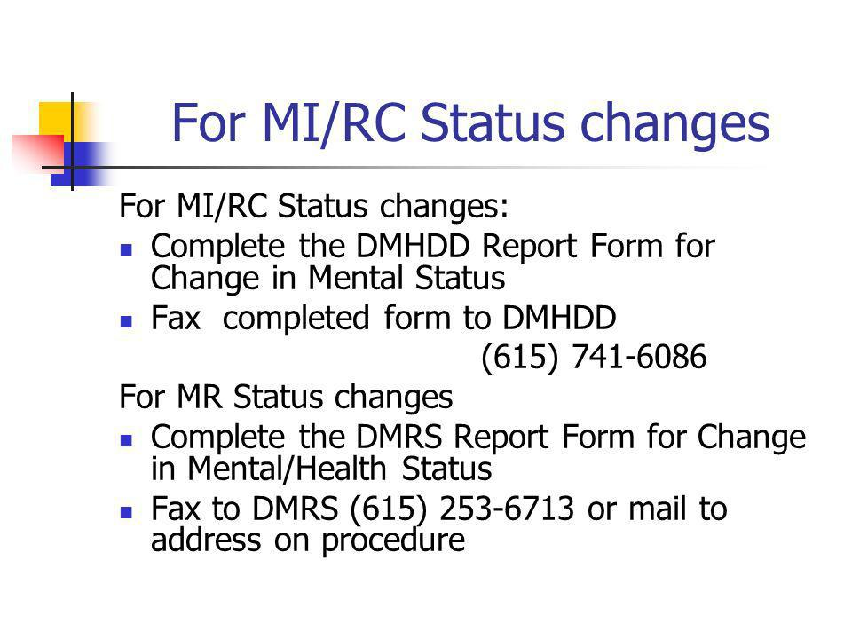 For MI/RC Status changes