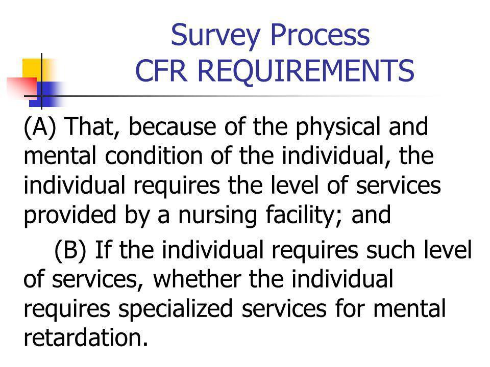 Survey Process CFR REQUIREMENTS