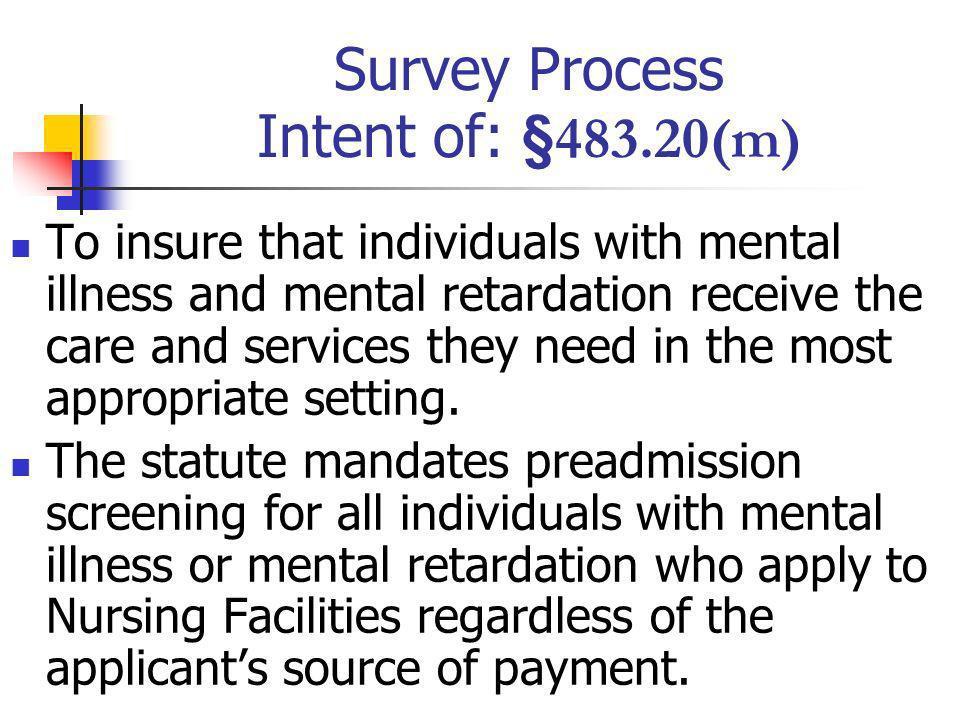 Survey Process Intent of: §483.20(m)
