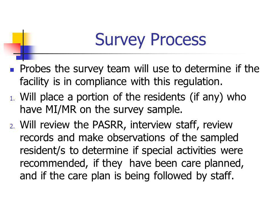 Survey Process Probes the survey team will use to determine if the facility is in compliance with this regulation.