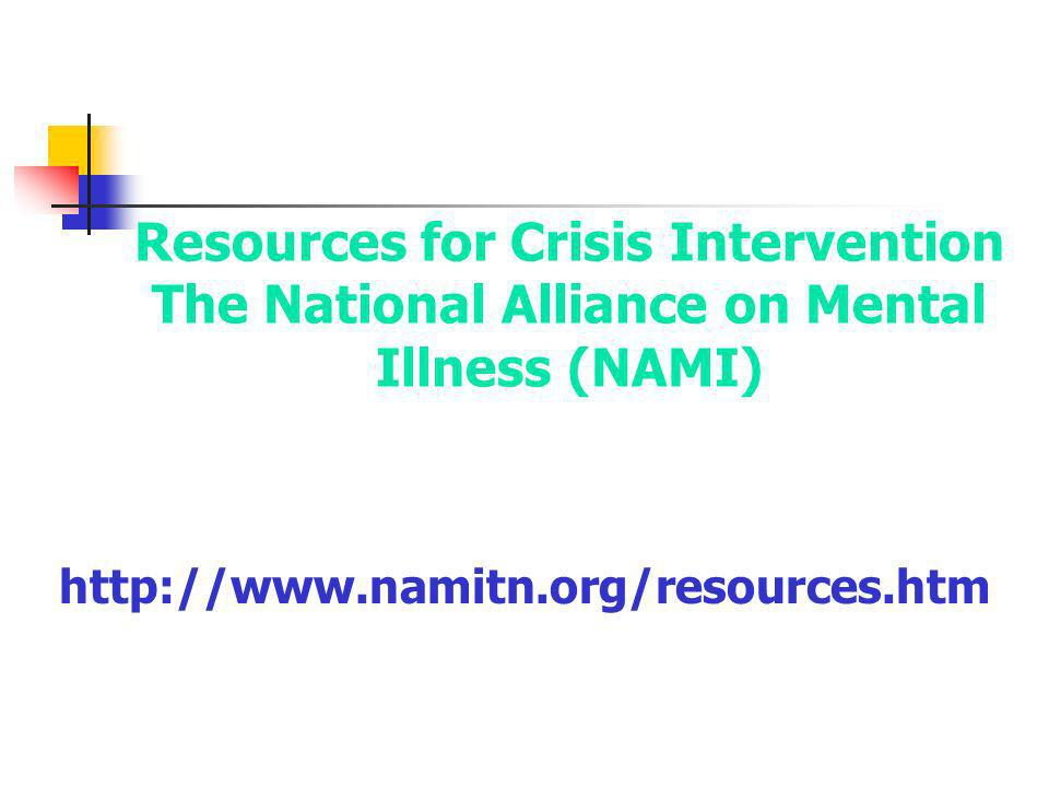 Resources for Crisis Intervention The National Alliance on Mental Illness (NAMI)