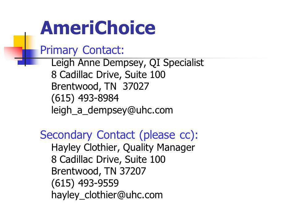 AmeriChoice Primary Contact: Secondary Contact (please cc):