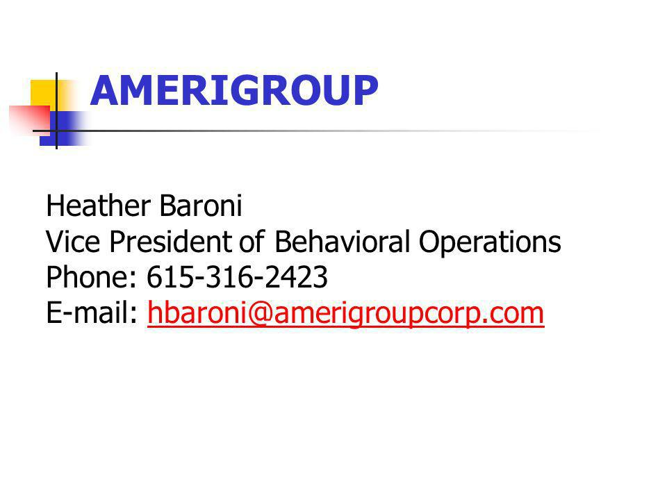 AMERIGROUP Heather Baroni Vice President of Behavioral Operations