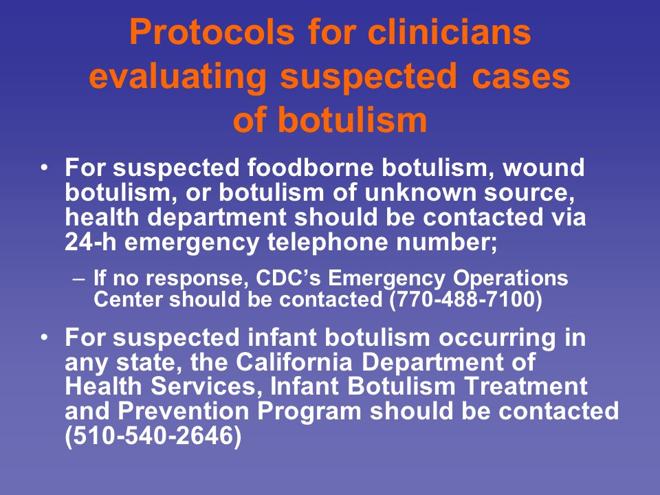 Protocols for clinicians evaluating suspected cases of botulism