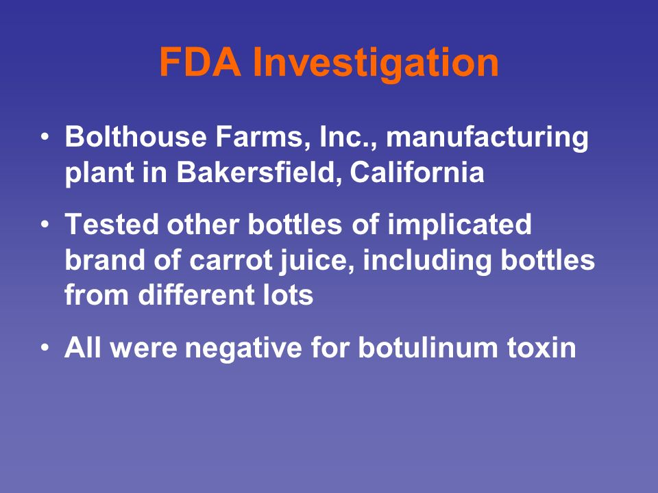 FDA Investigation Bolthouse Farms, Inc., manufacturing plant in Bakersfield, California.