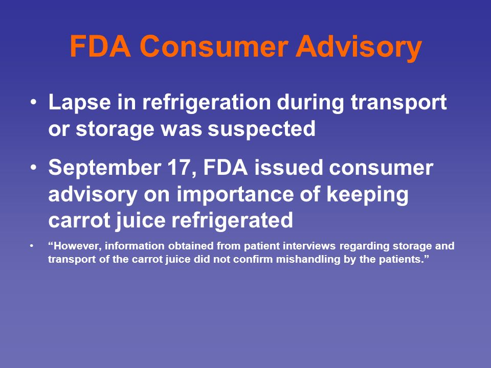 FDA Consumer Advisory Lapse in refrigeration during transport or storage was suspected.