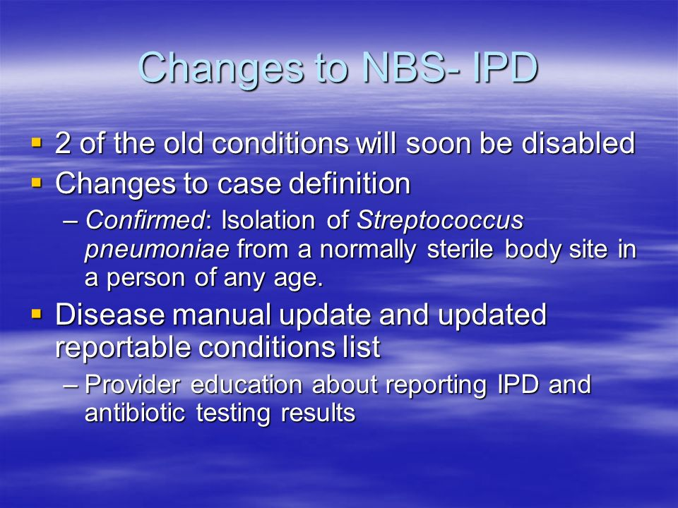 Changes to NBS- IPD 2 of the old conditions will soon be disabled