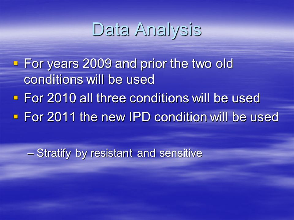 Data Analysis For years 2009 and prior the two old conditions will be used. For 2010 all three conditions will be used.