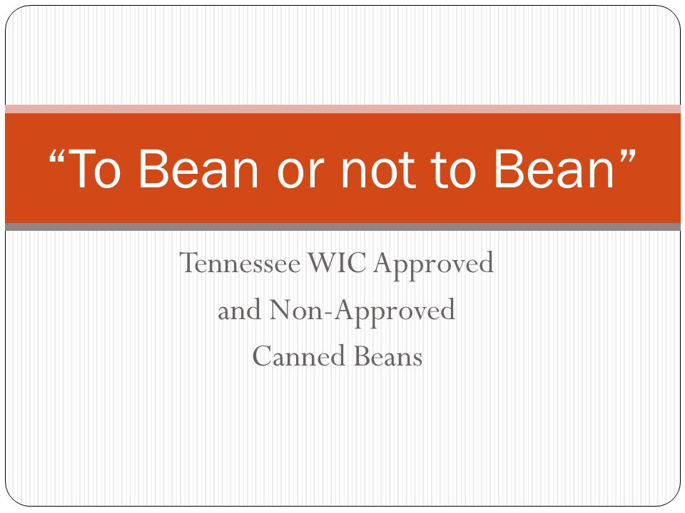 Tennessee WIC Approved and Non-Approved Canned Beans