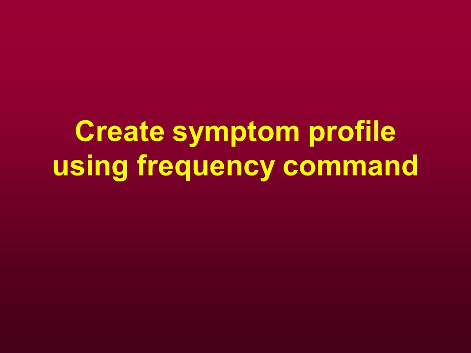 Create symptom profile using frequency command