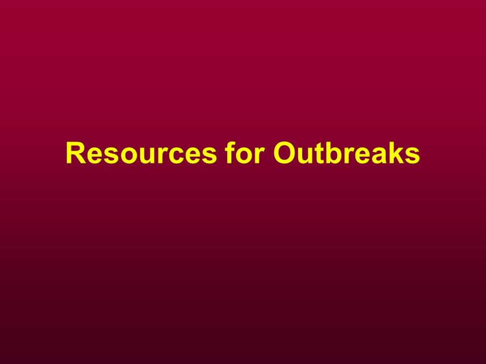 Resources for Outbreaks
