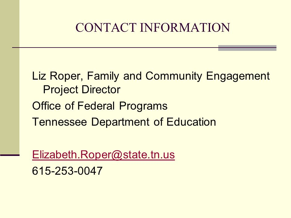 CONTACT INFORMATION Liz Roper, Family and Community Engagement Project Director. Office of Federal Programs.