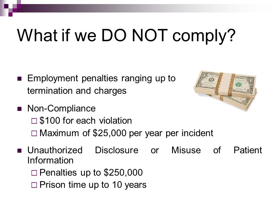 What if we DO NOT comply Employment penalties ranging up to