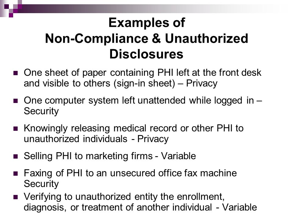 Examples of Non-Compliance & Unauthorized Disclosures