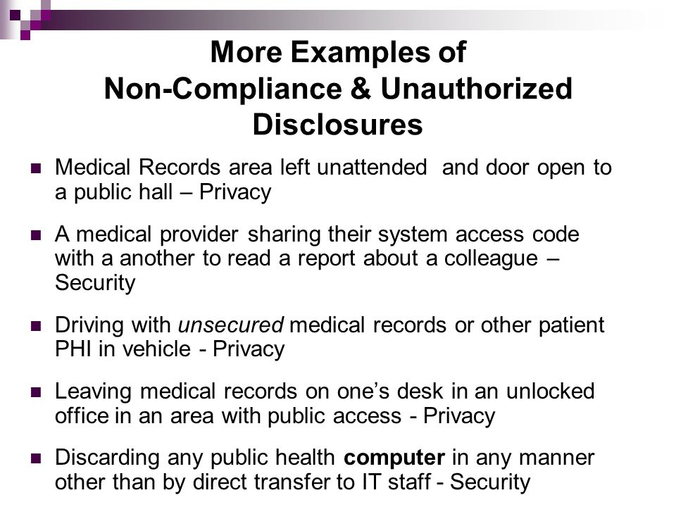 More Examples of Non-Compliance & Unauthorized Disclosures