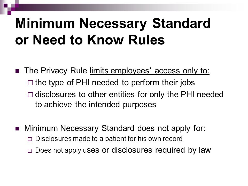 Minimum Necessary Standard or Need to Know Rules