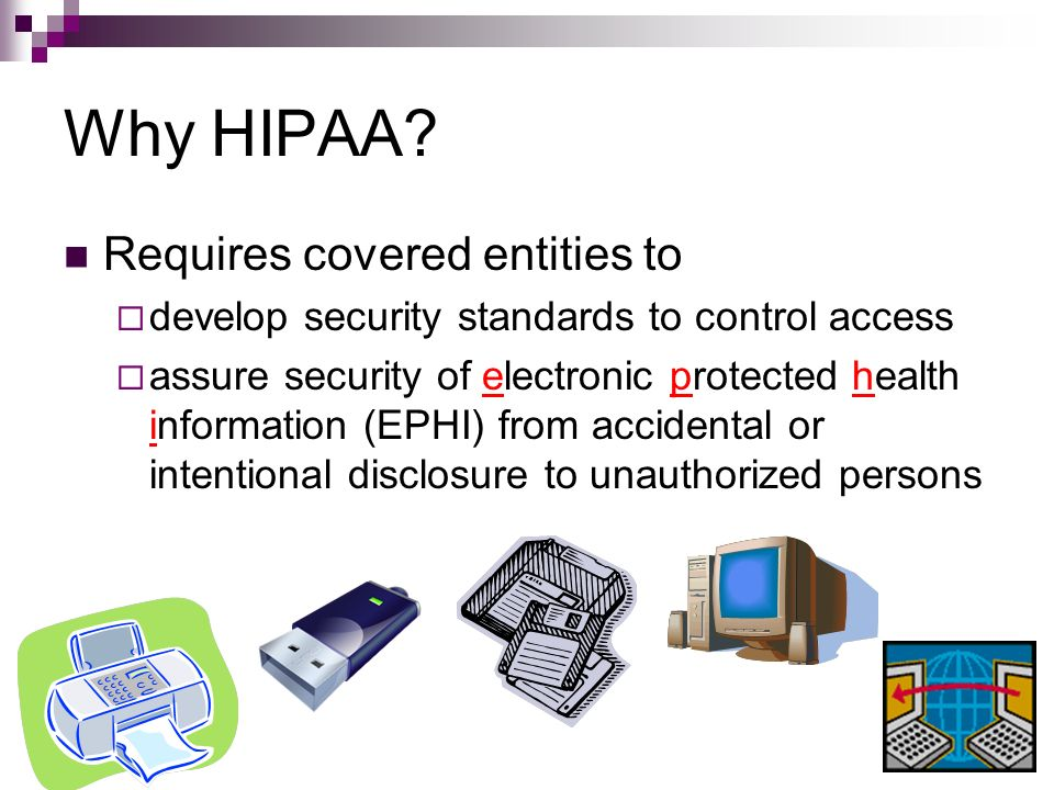 Why HIPAA Requires covered entities to
