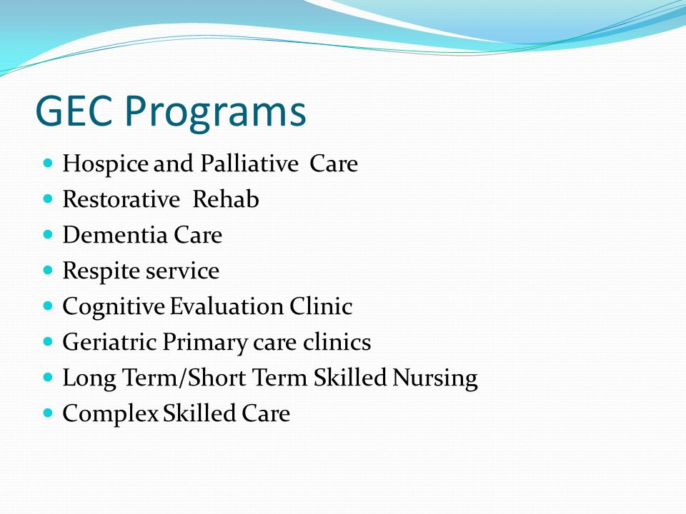 GEC Programs Hospice and Palliative Care Restorative Rehab