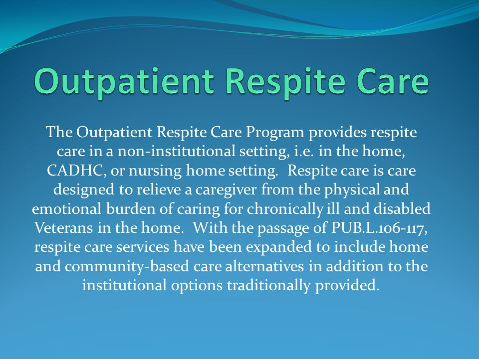 Outpatient Respite Care
