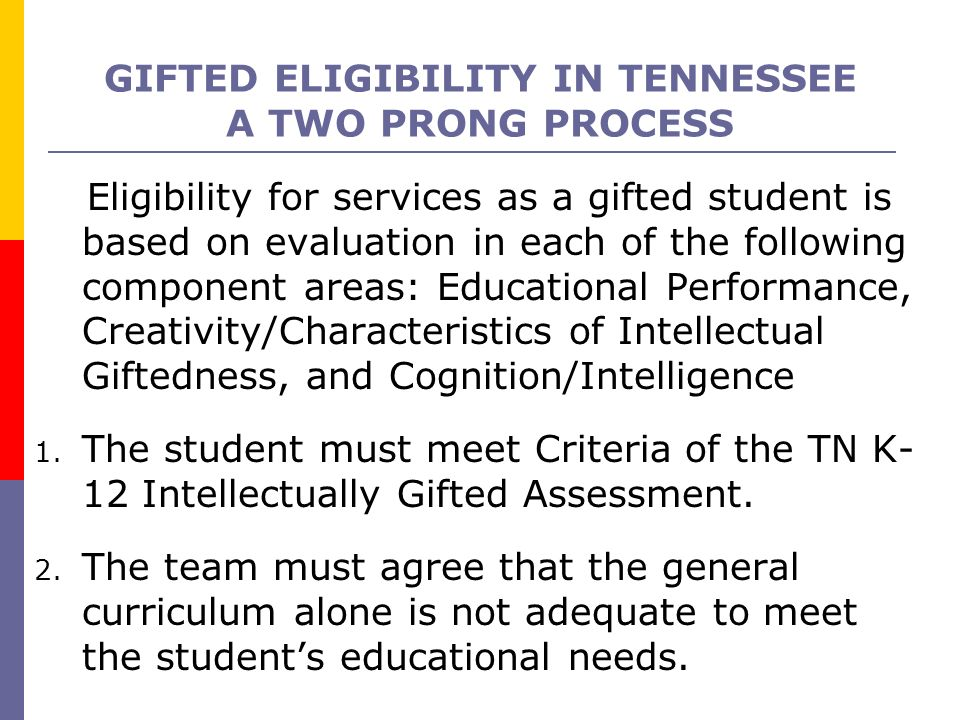 GIFTED ELIGIBILITY IN TENNESSEE A TWO PRONG PROCESS