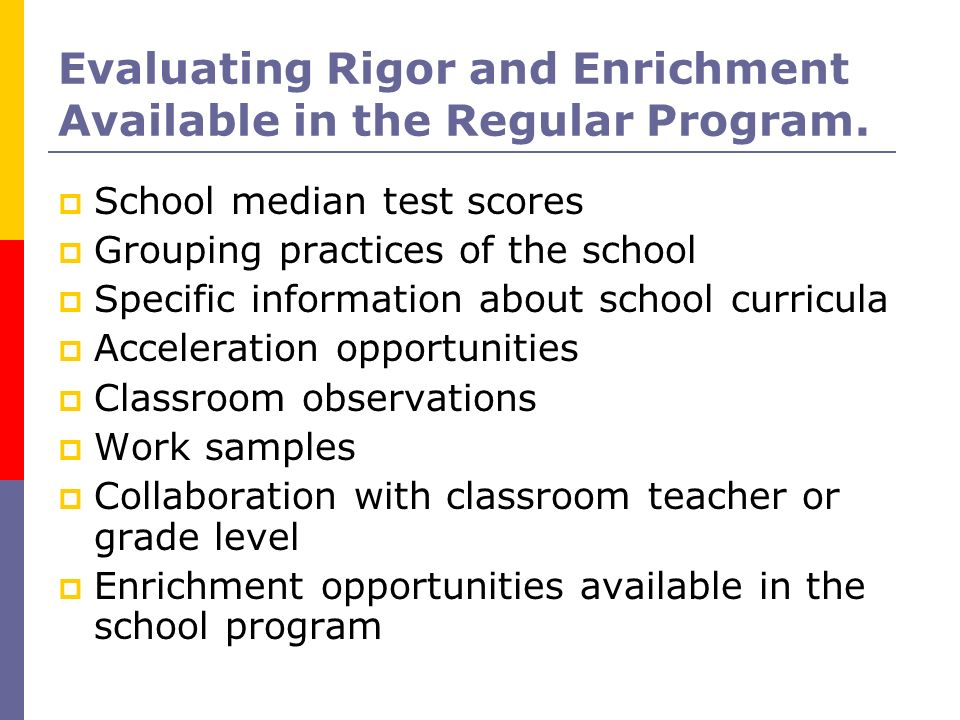Evaluating Rigor and Enrichment Available in the Regular Program.