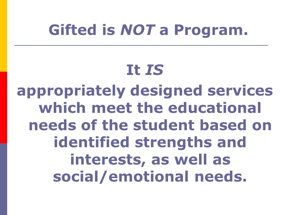 Gifted is NOT a Program. It IS.