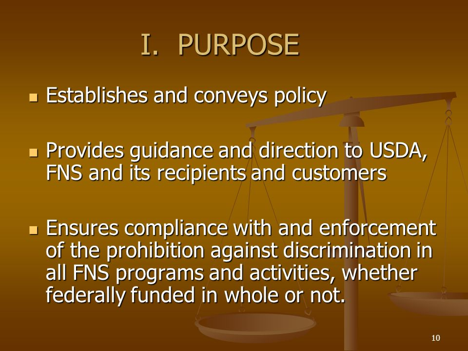 I. PURPOSE Establishes and conveys policy