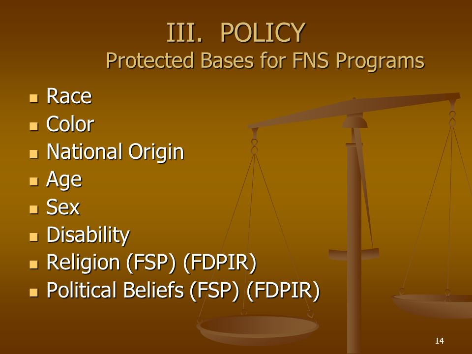 III. POLICY Protected Bases for FNS Programs